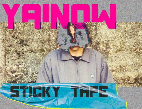 Sticky Tape Nueva producción para YAINOW